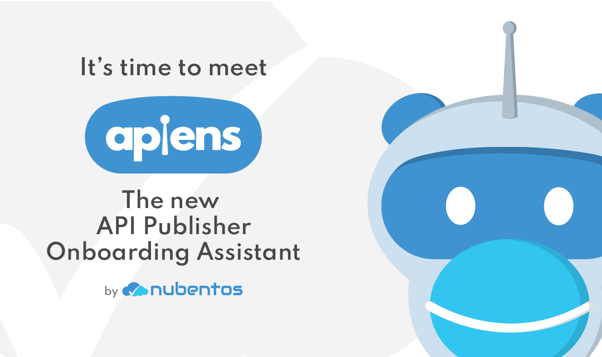 apiens-the new API publisher onboarding assistant by nubentos