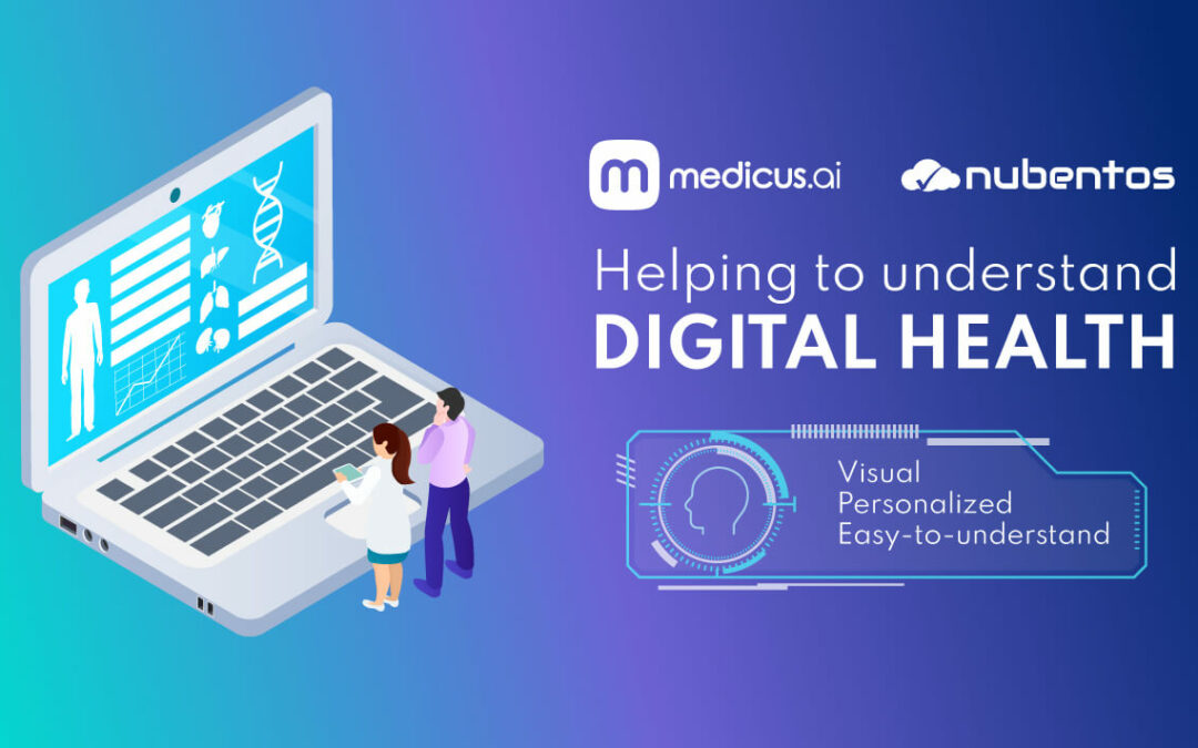 Nubentos and Medicus AI: a better way to understand Digital Health